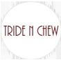 tride-n-chew